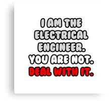Funny Electrical Engineer .. Deal With It Canvas Print