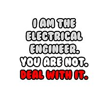 Funny Electrical Engineer .. Deal With It Photographic Print