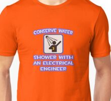 Conserve Water, Shower With an Electrical Engineer Unisex T-Shirt