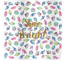 """Cute """"Shine Bright"""" watercolor crystals pattern Poster"""