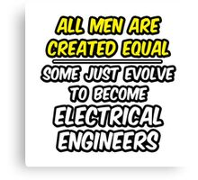Funny Electrical Engineer ... Evolved Canvas Print