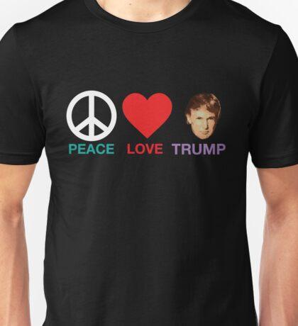 Peace,Love,Trump Unisex T-Shirt