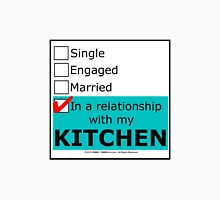 In A Relationship With My Kitchen Unisex T-Shirt