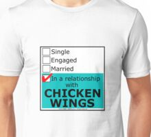 In A Relationship With Chicken Wings Unisex T-Shirt