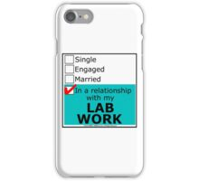 In A Relationship With My Lab Work iPhone Case/Skin