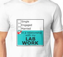 In A Relationship With My Lab Work Unisex T-Shirt