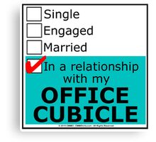 In A Relationship With My Office Cubicle Canvas Print