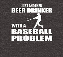 Just another beer drinker with a baseball problem Unisex T-Shirt