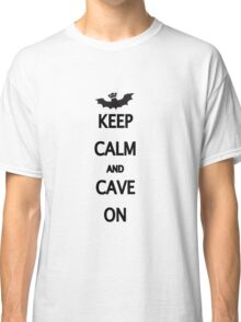 Keep Calm and Cave On Classic T-Shirt
