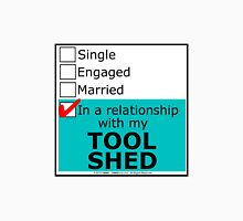 In A Relationship With My Tool Shed Unisex T-Shirt