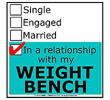 In A Relationship With My Weight Bench Photographic Print