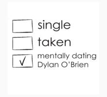 Single, taken, mentally dating dylan o'brien Kids Tee