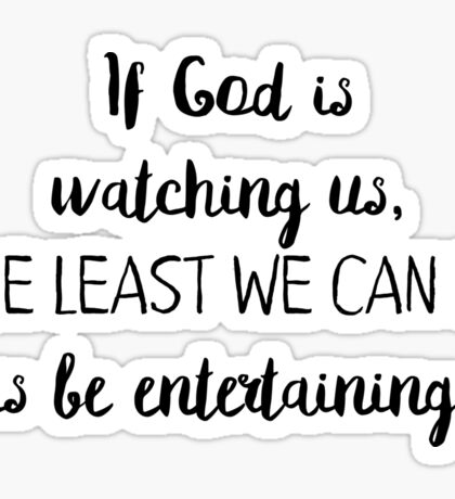 If God is watching us (saying) Sticker
