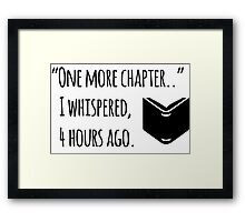 One more chapter.... Framed Print