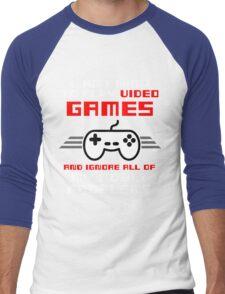 I JUST WANT TO PLAY VIDEOGAMES Men's Baseball ¾ T-Shirt