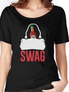 I GOT HOT SAUCE IN MY BAG, SWAG Women's Relaxed Fit T-Shirt