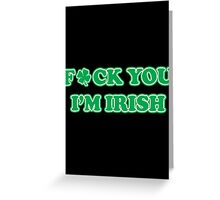 fuck irish Greeting Card