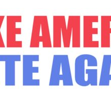 Make America Hate Again Sticker