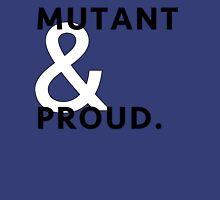 Mutant & Proud. Unisex T-Shirt