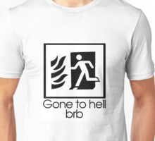 Gone to Hell BRB Unisex T-Shirt