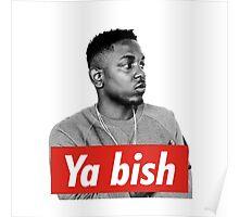 Kendrick Lamar  Ya Bish Poster