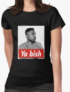 Kendrick Lamar  Ya Bish Womens Fitted T-Shirt