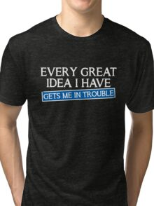 great idea Tri-blend T-Shirt
