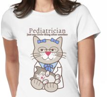 Pediatrician, one little thing after another Womens Fitted T-Shirt