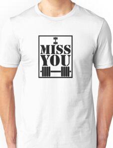 I Miss You T Shirt T-Shirt