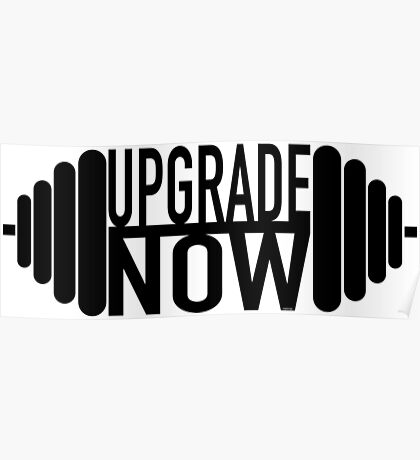 Upgrade Now T Shirt Poster