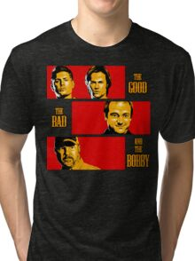 The Good, The Bad, And The Bobby Tri-blend T-Shirt