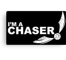 I'm a Chaser - WHITE Canvas Print