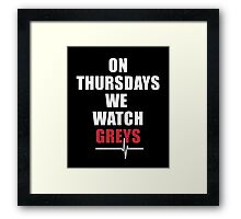 On Thursdays We Watch Greys Black Framed Print