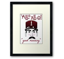 "Allo Allo, Officer Crabtree, ""good moaning"" Framed Print"