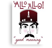 "Allo Allo, Officer Crabtree, ""good moaning"" Canvas Print"