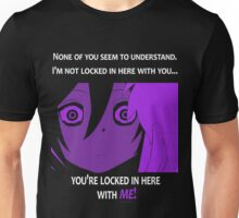 Quotes and quips - you're locked in here with me Unisex T-Shirt