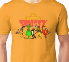 It's Always Seussy Unisex T-Shirt
