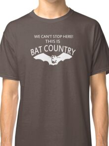 We Can't Stop Here This is Bat Country Classic T-Shirt