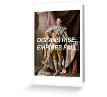 Oceans Rise; Empires Fall Greeting Card