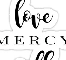 Act Justly, Love Mercy, Walk Humbly Sticker