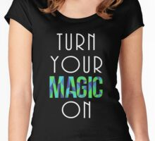 TURN YOUR MAGIC ON Women's Fitted Scoop T-Shirt