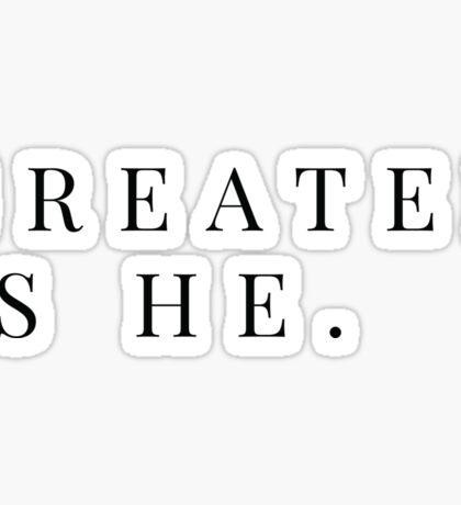 Greater Is He Sticker