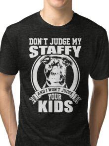 Don't Judge My Staffy Tri-blend T-Shirt