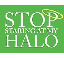 Stop staring at my halo! (FRISKY DINGO) Photographic Print