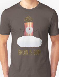 Bacon is God ! Hail Bacon! Unisex T-Shirt