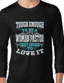 Tough Enough To Be A Woman Pastor Long Sleeve T-Shirt