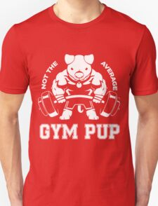 Not the average GYM PUP Unisex T-Shirt