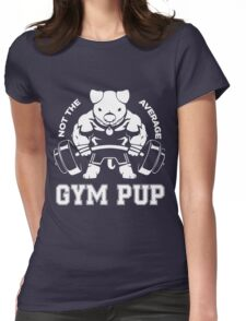 Not the average GYM PUP Womens Fitted T-Shirt