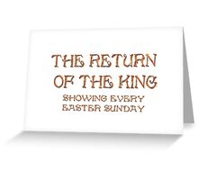 """The Return of the King"" Greeting Card"
