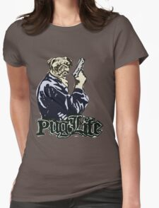 Pug Life Womens Fitted T-Shirt